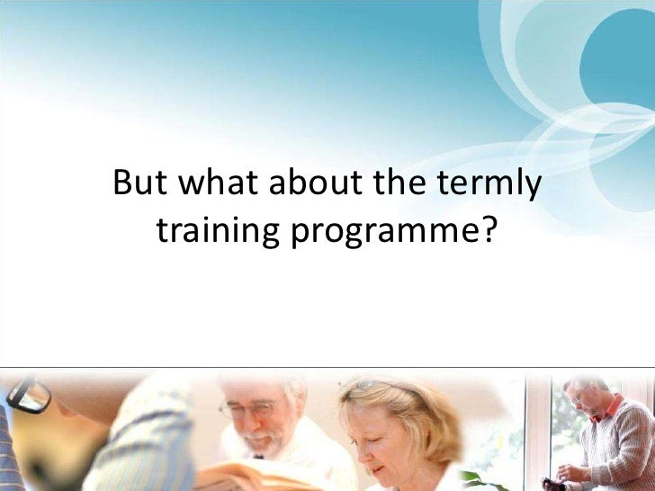 But what about the termly training programme?<br />
