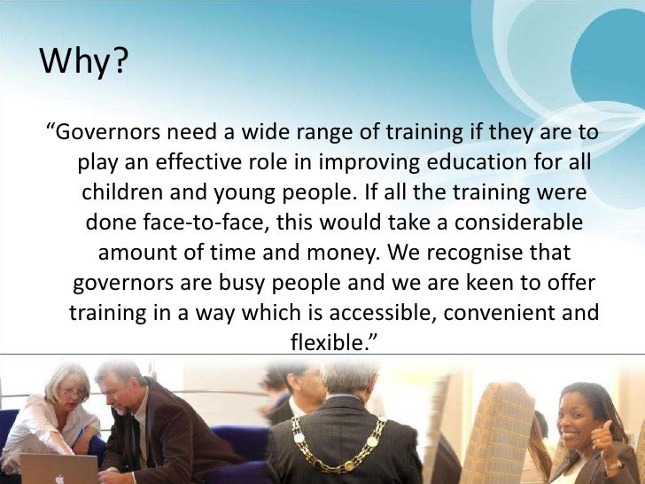 """Why?<br />""""Governors need a wide range of training if they are to play an effective role in improving education for all ch..."""