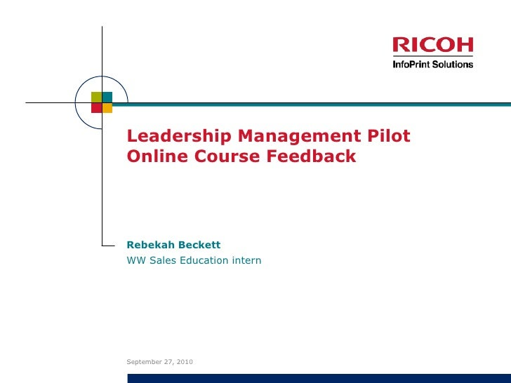 Leadership Management Pilot Online Course Feedback<br />Rebekah Beckett<br />September 21, 2010<br />WW Sales Education in...