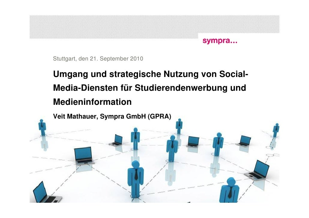 Stuttgart, den 21. September 2010  Umgang und strategische Nutzung von Social- Media-Diensten für Studierendenwerbung und ...
