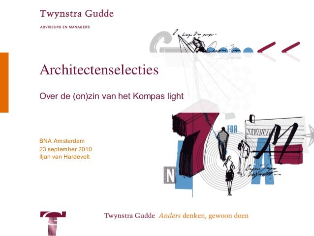 Iljan van Hardevelt BNA Amsterdam 23 september 2010 Architectenselecties Over de (on)zin van het Kompas light