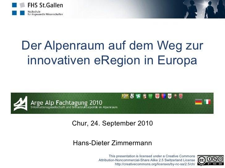 Der Alpenraum auf dem Weg zur  innovativen eRegion in Europa            Chur, 24. September 2010          Hans-Dieter Zimm...
