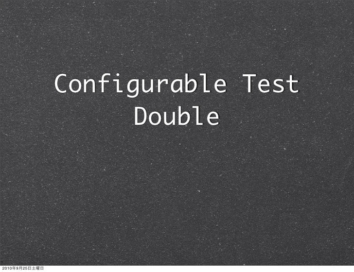 Configurable Test                      Double     2010   9   25