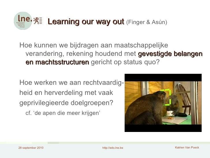 Learning our way out  (Finger & Asún) Hoe kunnen we bijdragen aan maatschappelijke verandering, rekening houdend met  geve...