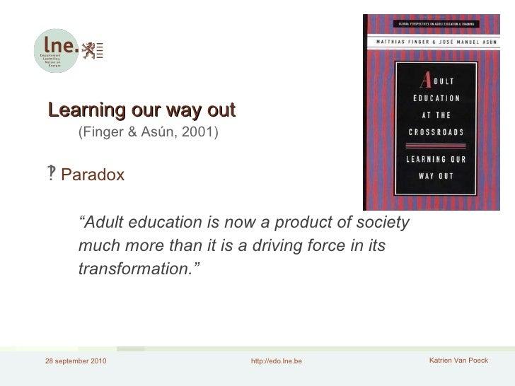<ul><li>Learning our way out </li></ul><ul><ul><li>(Finger & Asún, 2001) </li></ul></ul><ul><li>   Paradox </li></ul><ul>...