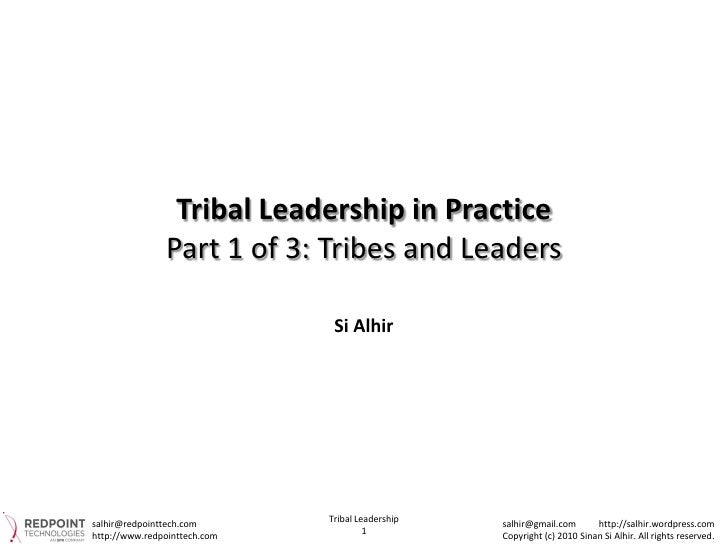 Tribal Leadership in Practice                Part 1 of 3: Tribes and Leaders                                 Si Alhir     ...