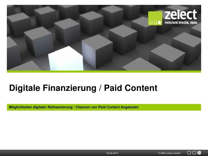 Digitale Finanzierung / Paid Content<br />Möglichkeiten digitaler Refinanzierung / Chancen von Paid Content Angeboten<br /...