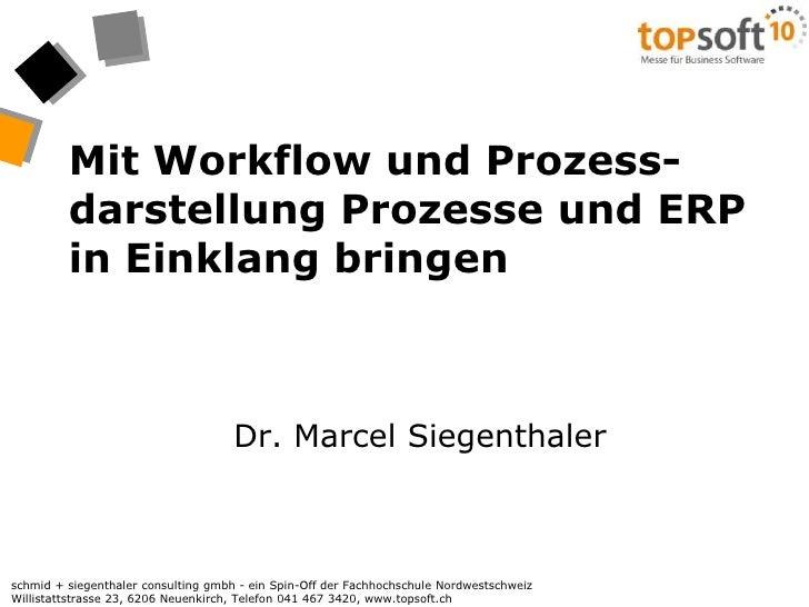 Mit Workflow und Prozess-darstellung Prozesse und ERP in Einklang bringen<br />Dr. Marcel Siegenthaler<br />