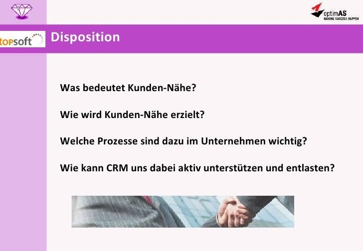 Disposition Was bedeutet Kunden-Nähe? Wie wird Kunden-Nähe erzielt? Welche Prozesse sind dazu im Unternehmen wichtig? Wie ...