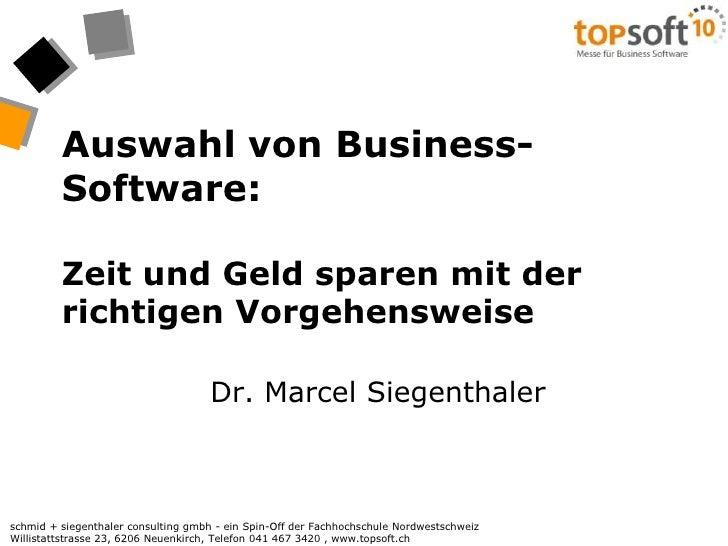 Auswahl von Business-Software: Zeit und Geld sparen mit der richtigen Vorgehensweise<br />Dr. Marcel Siegenthaler<br />