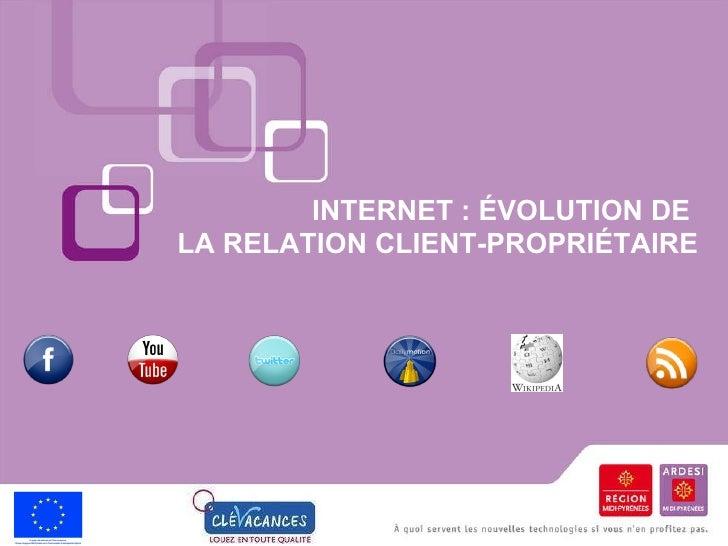 INTERNET : ÉVOLUTION DE  LA RELATION CLIENT-PROPRIÉTAIRE
