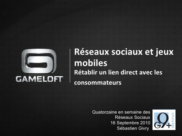 Réseaux sociaux et jeux mobiles Rétablir un lien direct avec les consommateurs   Quatorzaine en semaine des Réseaux Sociau...