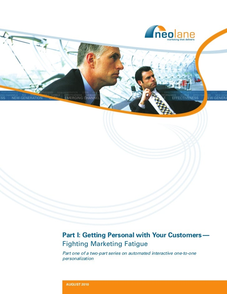 Part I: Getting Personal with Your Customers — Fighting Marketing Fatigue Part one of a two-part series on automated inter...