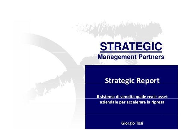 STRATEGIC  Management Partners  Strategic Report  Il sistema di vendita quale reale asset  aziendale per accelerare la rip...