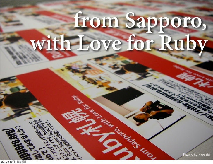 from Sapporo,                with Love for Ruby                               Photo by darashi2010年10月1日金曜日