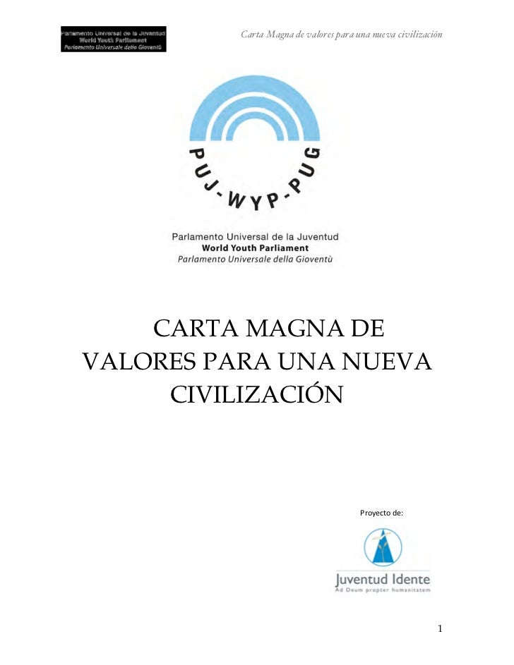 Carta Magna de valores para una nueva civilización    CARTA MAGNA DEVALORES PARA UNA NUEVA     CIVILIZACIÓN               ...