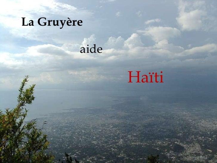 La Gruyère<br />aide<br />Haïti<br />