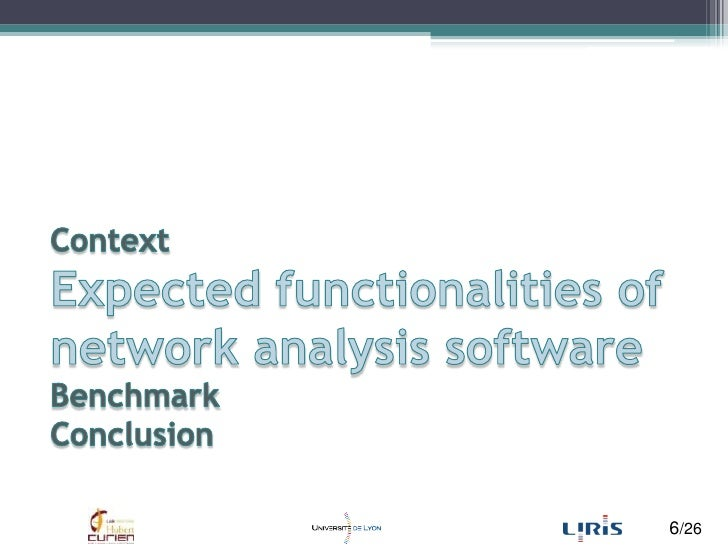 ContextExpected functionalities of network analysis softwareBenchmarkConclusion <br />