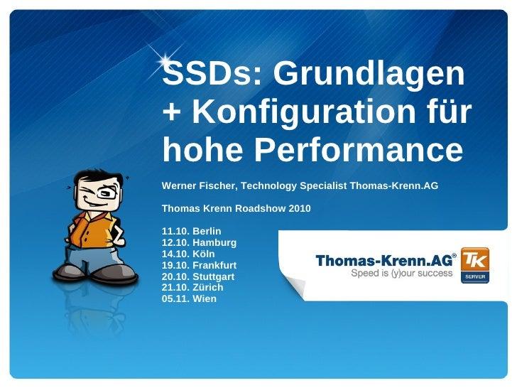 SSDs: Grundlagen+ Konfiguration fürhohe PerformanceWerner Fischer, Technology Specialist Thomas-Krenn.AGThomas Krenn Roads...