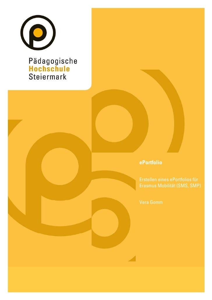 ePortfolio  Erstellen eines ePortfolios für Erasmus Mobilität (SMS, SMP)   Vera Gomm