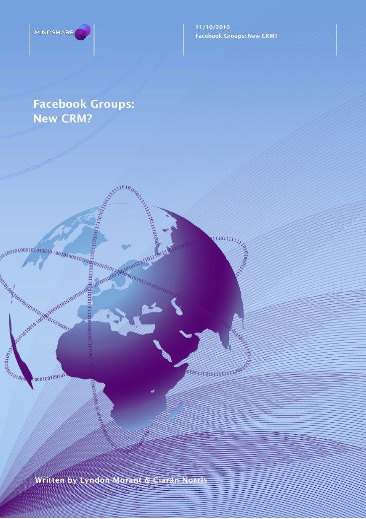 11/10/2010                                      Facebook Groups: New CRM?     Facebook Groups: New CRM?     Written by Lyn...