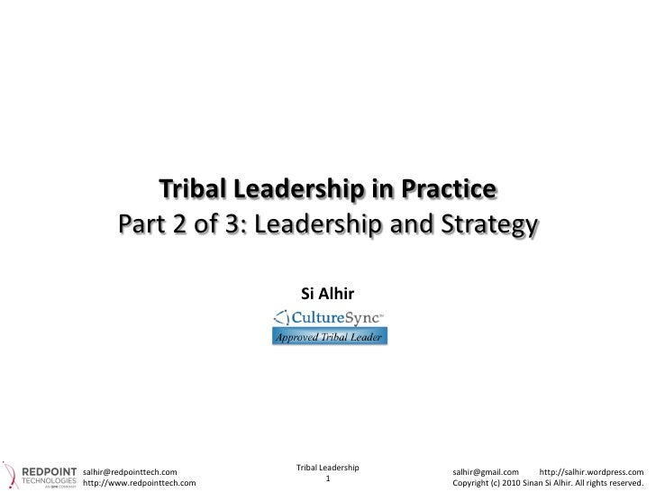 Tribal Leadership in Practice        Part 2 of 3: Leadership and Strategy                               Si Alhirsalhir@red...