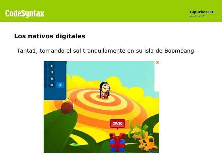 Los nativos digitales Tanta1, tomando el sol tranquilamente en su isla de Boombang