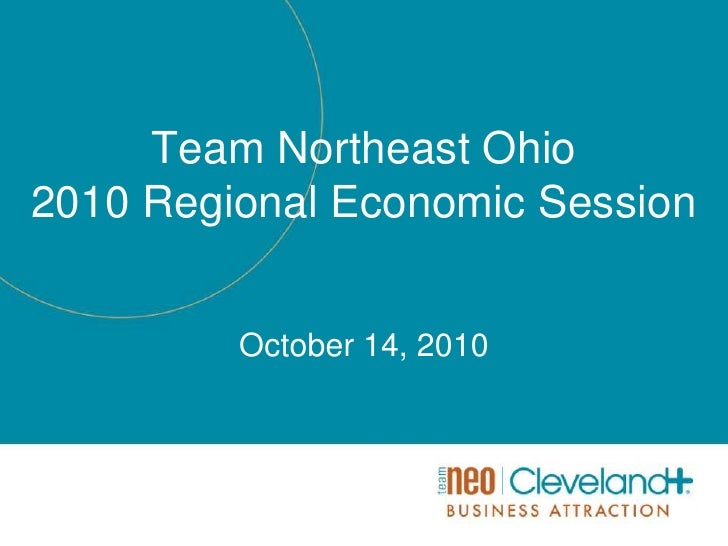 Team Northeast Ohio 2010 Regional Economic Session<br />October 14, 2010<br />