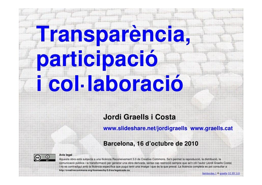Transparència,     participació     i col·laboració                                           Jordi Graells i Costa       ...
