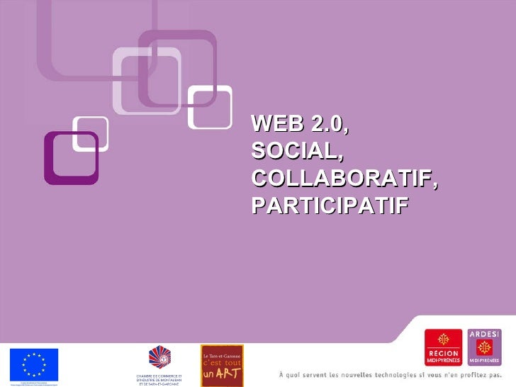 WEB 2.0,  SOCIAL,  COLLABORATIF,  PARTICIPATIF