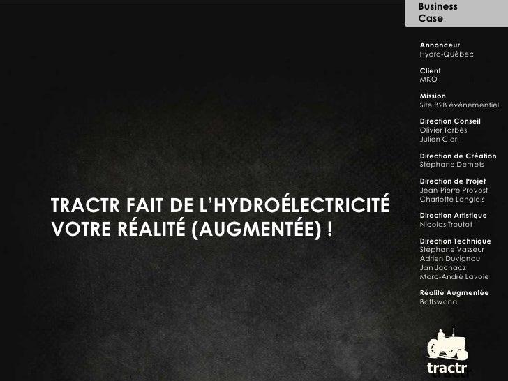 Business <br />Case<br />Annonceur<br />Hydro-Québec<br />Client<br />MKO<br />Mission<br />Site B2B événementiel<br />Dir...