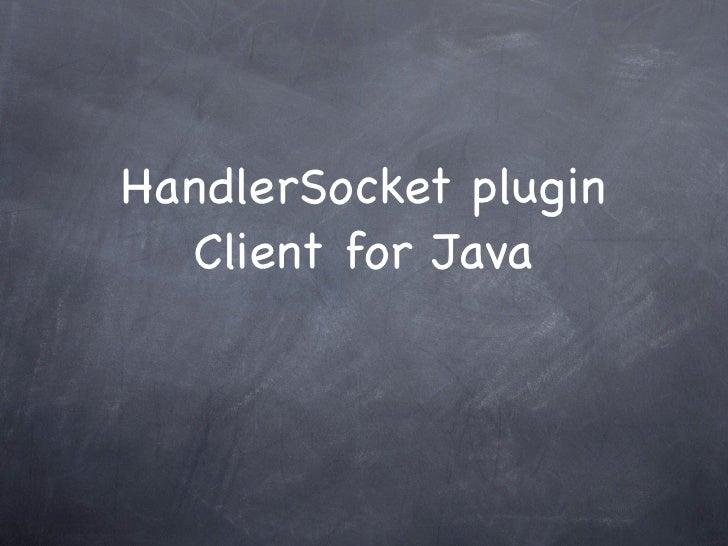 HandlerSocket plugin   Client for Java