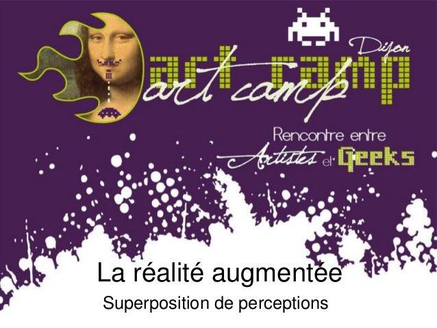 La réalité augmentée Superposition de perceptions