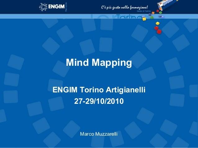 Mind Mapping ENGIM Torino Artigianelli 27-29/10/2010 Marco Muzzarelli