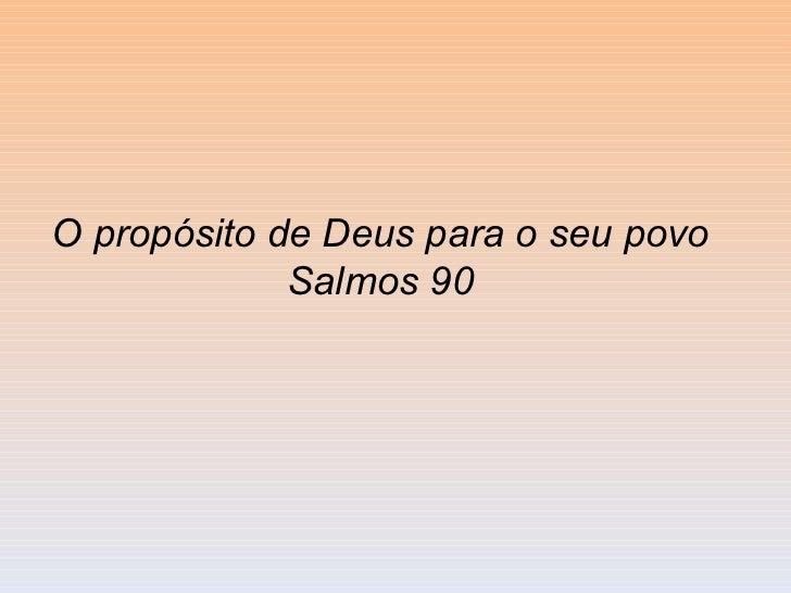 O propósito de Deus para o seu povo  Salmos 90