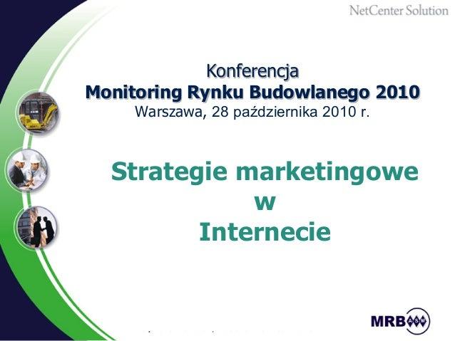 Konferencja MONITORING RYNKU BUDOWLANEGO 2010 28 października 2010 r., Warszawski Dom Technika NOT Konferencja Monitoring ...
