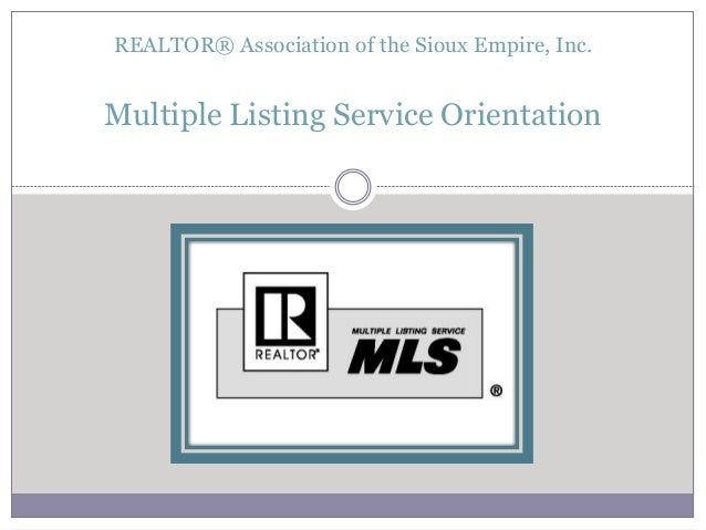 REALTOR® Association of the Sioux Empire, Inc. Multiple Listing Service Orientation