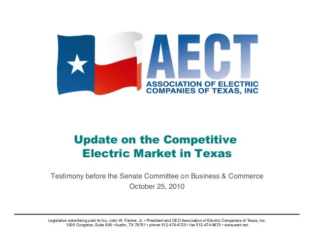 Update on the Competitive Electric Market in Texas Testimony before the Senate Committee on Business & Commerce! October 2...