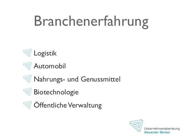 Branchenerfahrung Logistik Automobil Nahrungs- und Genussmittel Biotechnologie ÖffentlicheVerwaltung