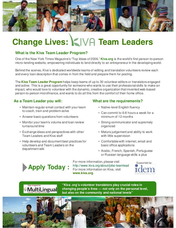 Change Lives:                                               Team LeadersWhat is the Kiva Team Leader Program?One of the Ne...