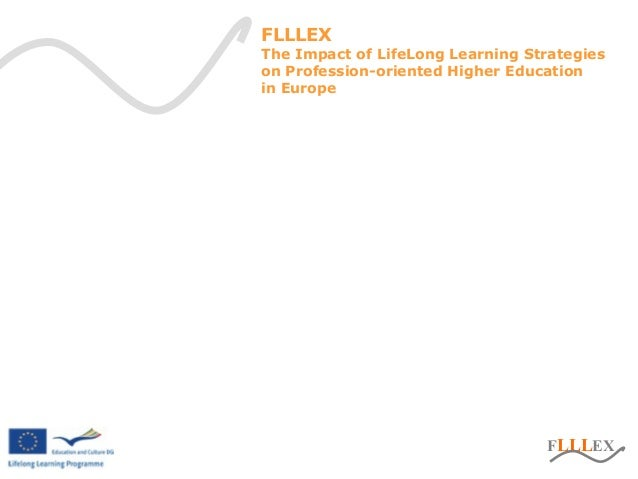 FLLLEX FLLLEX The Impact of LifeLong Learning Strategies on Profession-oriented Higher Education in Europe