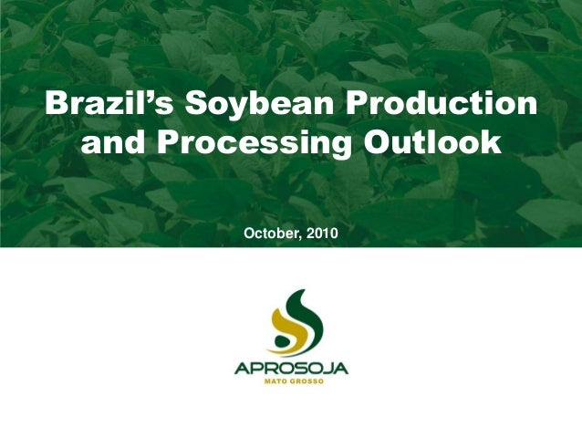 Almanaque AprosojaBrazil's Soybean Production and Processing Outlook October, 2010