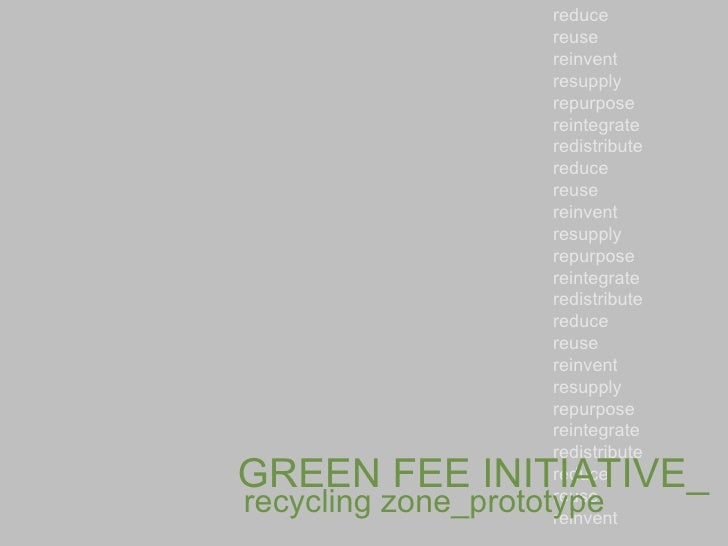 recycling zone_prototype reduce reuse reinvent resupply repurpose reintegrate redistribute reduce reuse reinvent resupply ...