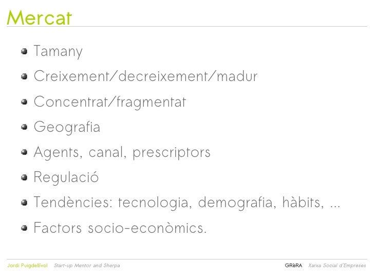 Mercat           Tamany           Creixement/decreixement/madur           Concentrat/fragmentat           Geografia       ...