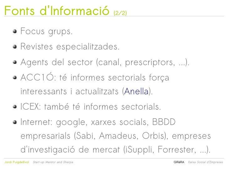 Fonts dInformació                                (2/2)           Focus grups.           Revistes especialitzades.         ...