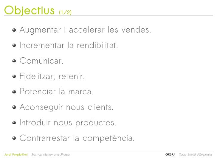 Objectius                               (1/2)           Augmentar i accelerar les vendes.           Incrementar la rendibi...