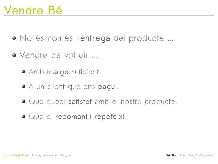 Vendre Bé           No és només lentrega del producte ...           Vendre bé vol dir ...                     Amb marge su...