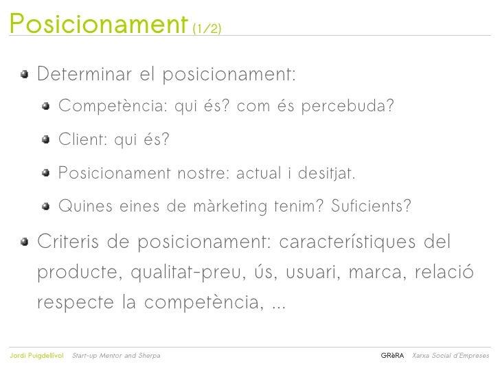 Posicionament (1/2)         Determinar el posicionament:                Competència: qui és? com és percebuda?            ...