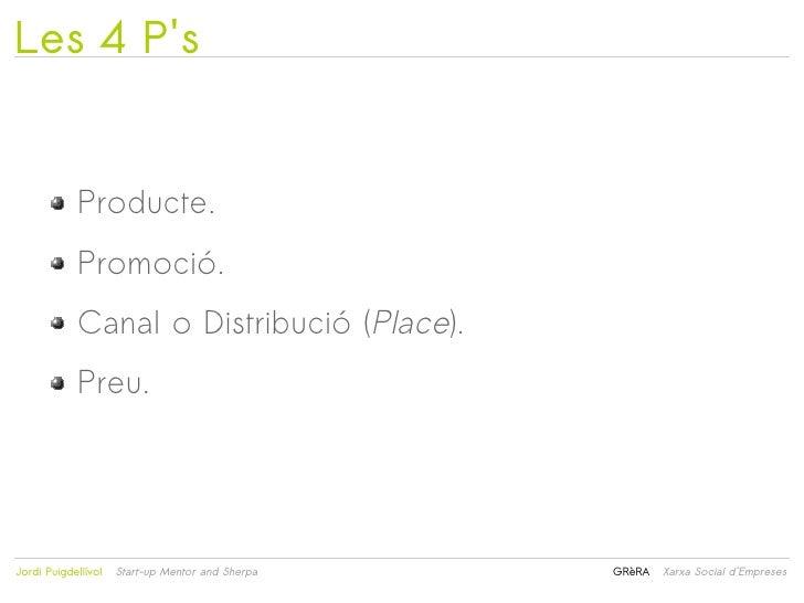 Les 4 Ps            Producte.            Promoció.            Canal o Distribució (Place).            Preu.              ...