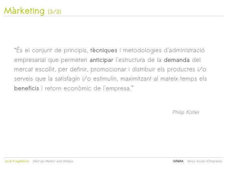 """Màrketing                     (3/3)         """"És el conjunt de principis, tècniques i metodologies dadministració         e..."""
